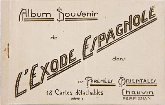 Àlbum Souvenir de l'Exode Espagnole dans les Pyrénées Orientales